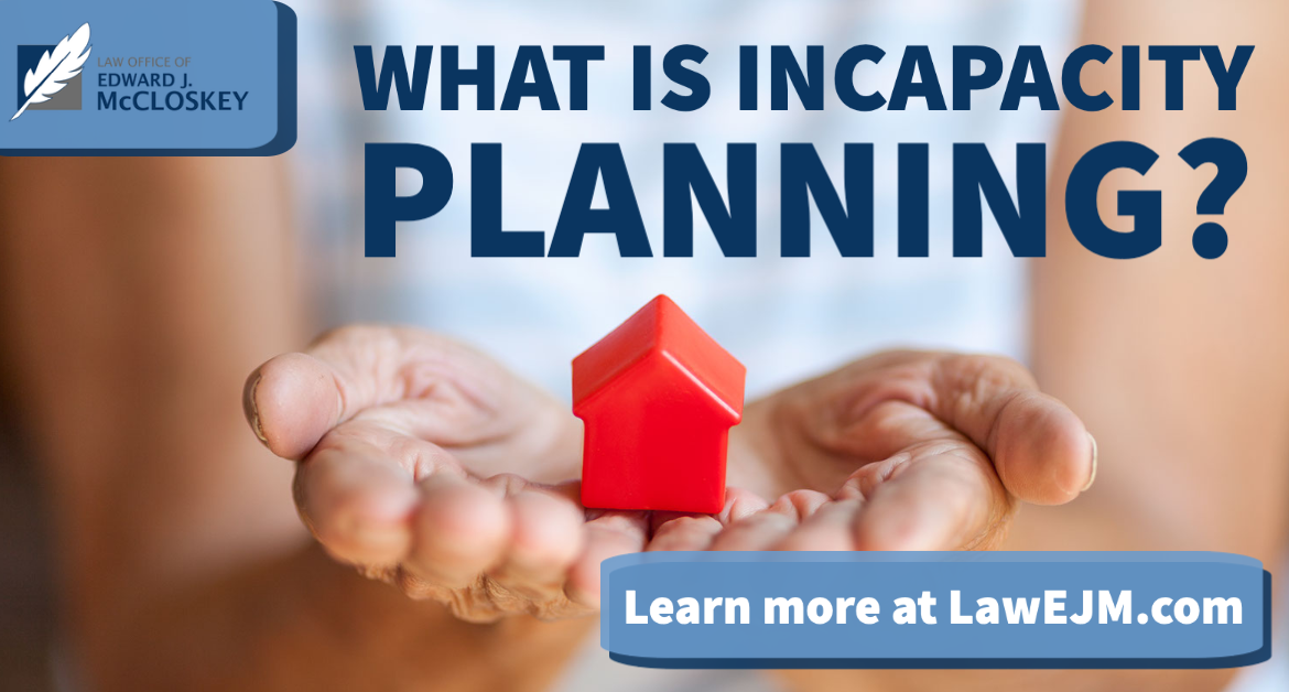 Estate Planning Tips:  A Guide to Planning for Incapacity